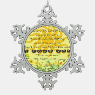 You are My Sunshine with Flowers in Yellow Snowflake Pewter Christmas Ornament