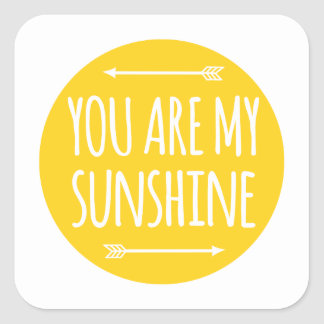 You are my sunshine, word art, text design square sticker