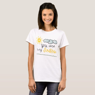 you are my sunsine T-Shirt