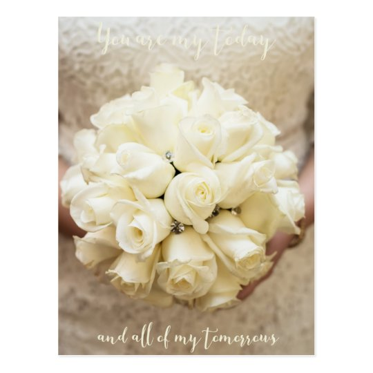 You are my today and all of my tomorrows- Wedding Postcard