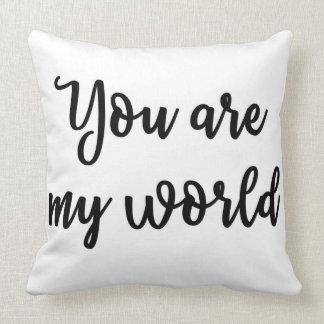 You are my world Pillow