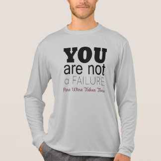 YOU ARE NOT A FAILURE, Fine Wine T-Shirt