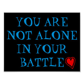 You Are Not Alone In Your Battle Poster