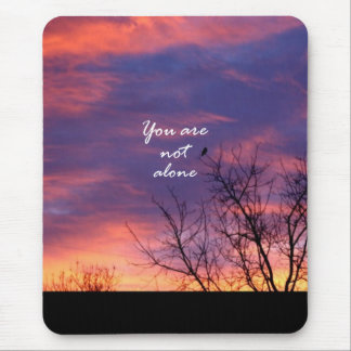 You Are Not Alone Mouse Pad