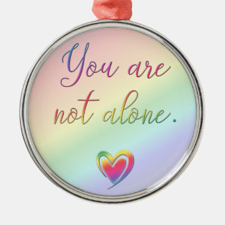You Are Not Alone Silver-Colored Round Ornament