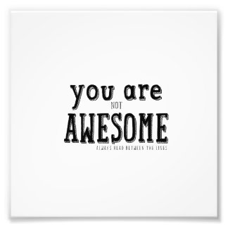 You are not Awesome Funny Wordart Photograph
