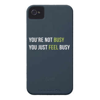 You are not busy. You just feel busy. Case-Mate iPhone 4 Cases