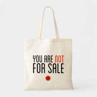 """You Are Not For Sale"" Tote Bag"