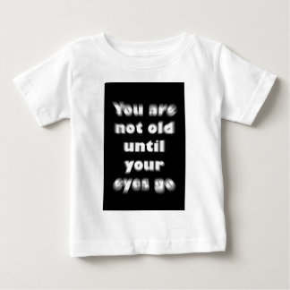 You are not too old tee shirt