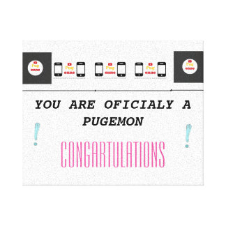 You Are Officially a pugemon Canvas Print