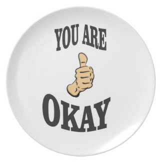 you are okay and the joy plate