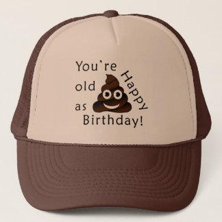 You are old as...Happy Birthday | funny poop emoji Trucker Hat