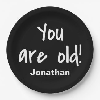 You Are Old Words Birthday Black Name Personalized Paper Plate