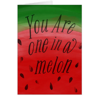 You Are One In A Melon Watermelon Valentine Pun Card