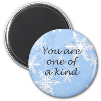 You Are One of a Kind Affirmative Magnet