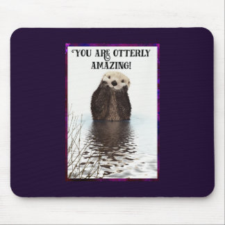 You are Otterly Amazing Cute Pun with Sweet Otter Mouse Pad