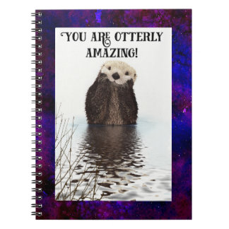 You are Otterly Amazing Cute Pun with Sweet Otter Notebook