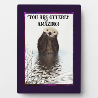 You are Otterly Amazing Cute Pun with Sweet Otter Plaque