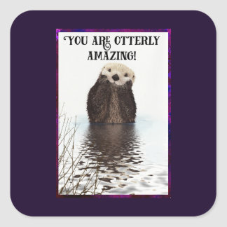 You are Otterly Amazing Cute Pun with Sweet Otter Square Sticker
