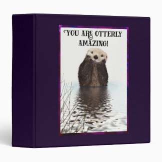 You are Otterly Amazing Cute Pun with Sweet Otter Vinyl Binder