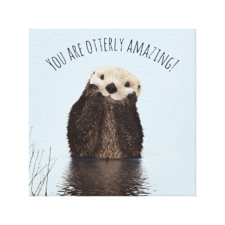 You are Otterly Amazing Funny Pun with Cute Otter Canvas Print