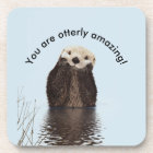 You are Otterly Amazing Funny Pun with Cute Otter Coaster