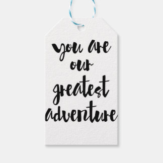 You are our greatest adventure Quote Gift Tags