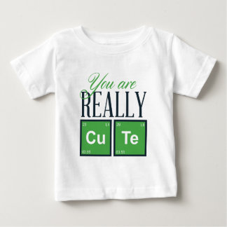 you are really cute, cool design baby T-Shirt