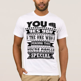 You Are Really Special (Motivational Quote) T-Shirt