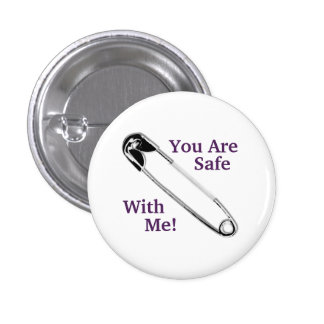 """""""You Are Safe With Me!"""" Safety-Pin 1 Inch Round Button"""