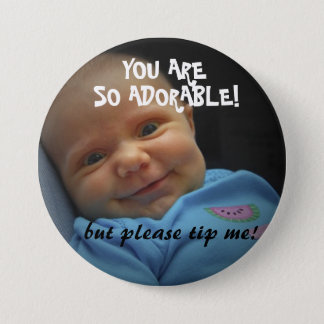 You are  SO adorable! TIP BUTTON