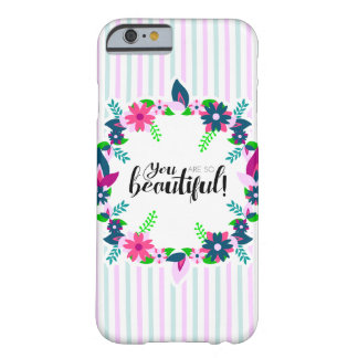 You are so Beautiful! Barely There iPhone 6 Case