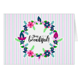 You are so Beautiful! Card