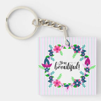 You are so Beautiful! Keychain