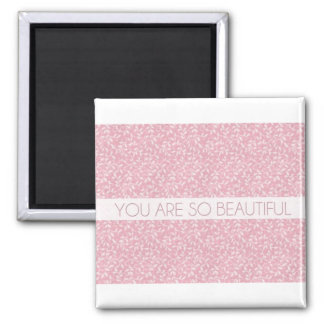 You Are So Beautiful Magnet