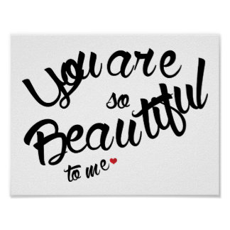 You are so beautiful to me. Value Poster Paper