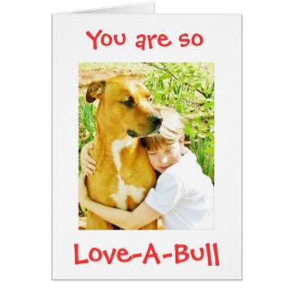 You are so Love-A-Bull Pitbull Love Card Notecard