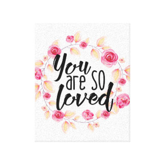 You Are So Loved; Pink Floral Canvas Print