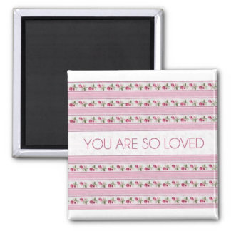 You Are So Loved Square Magnet