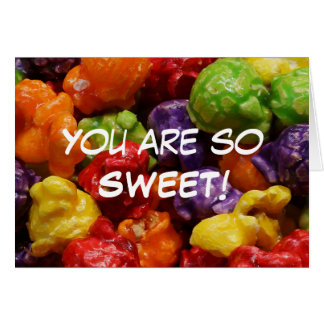 You Are So Sweet Valentine's Day Greeting Card