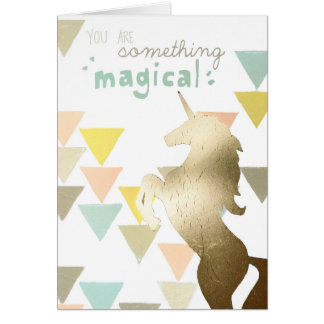 You Are Something Magical Gold Unicorn Card