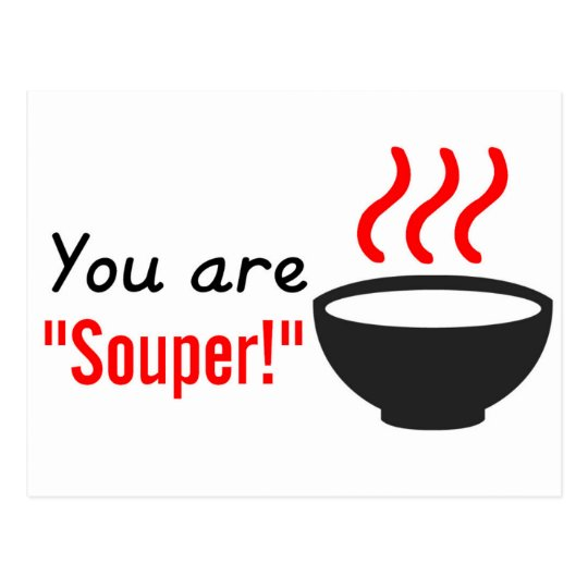 You are souper / super teacher appreciation gift postcard