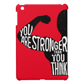 You Are Stronger Than You Think Cover For The iPad Mini