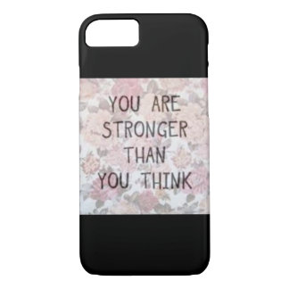 You are stronger than you think iPhone 7 case
