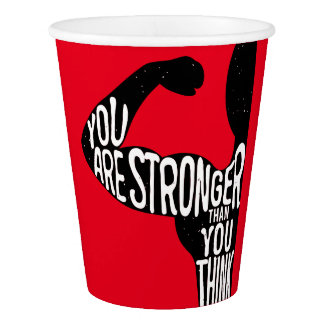 You Are Stronger Than You Think Paper Cup