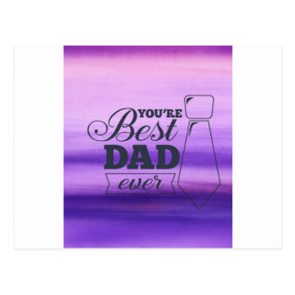 You are the best dad ever Father's day Postcard