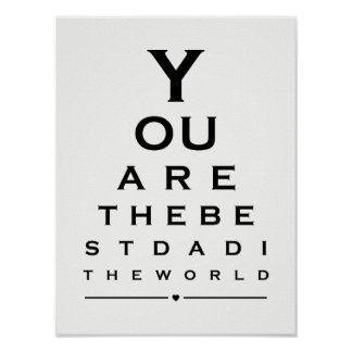 You are the best dad in the world eye chart prints