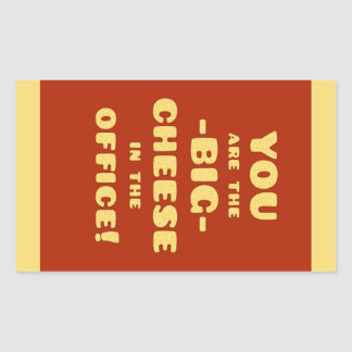 You are the BIG CHEESE in the office