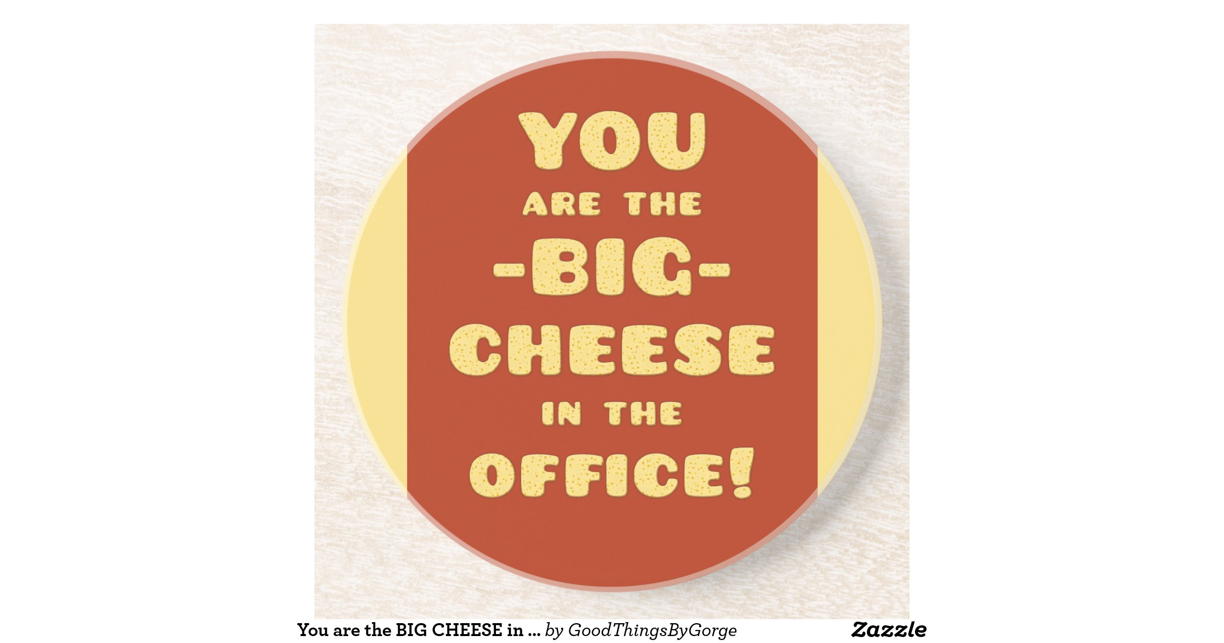 You Are The Big Cheese In The Office Coasters Zazzle