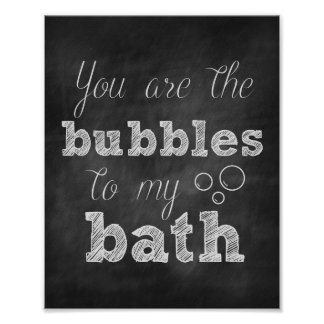 You are the Bubbles to my Bath Chalkboard Print